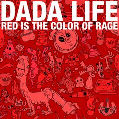 """""""Red Is The Color Of Rage"""" by Dada Life was added to my LA NOSCOPES playlist on Spotify"""