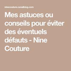 Mes astuces ou conseils pour éviter des éventuels défauts - Nine Couture