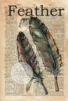 PRINT: Feather Mixed Media Drawing on Distressed, Dictionary Page
