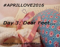 """""""Dear feet, (…) You walk the path I have chosen for myself. You support the weight I carry in all of my biggest moments. You help me carry myself through all terrains. (…) My feet, my ground, my life. You connect me to all that is bigger and real."""" #APRILLOVE2016"""