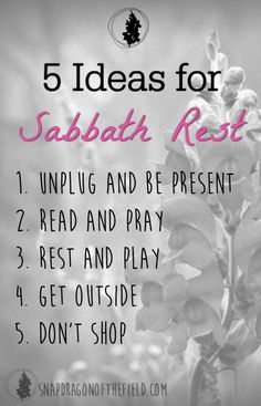 In the midst of busy life, here are five suggestions for ways to rest and reorient ourselves to God by taking a Sabbath day from our work.