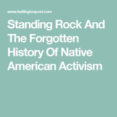 Standing Rock And The Forgotten History Of Native American Activism