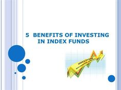 5 BENEFITS OF INVESTING IN INDEX FUNDS by reliance12 via authorSTREAM
