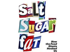 100 Books Every Woman Should Read: 8. Salt Sugar Fat: How the Food Giants Hooked Us by Michael Moss