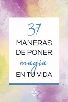Cómo añadir magia a tu vida cotidiana - 37 sugerencias - Coaching para personas inquietas