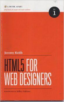 HTML5 for Web Designers: Jeremy Keith: 9780984442508: Amazon.com: Books