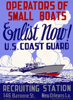 """This WWII poster encourages boat owners to enlist in the U.S. Coast Guard: """"Operators of Small Boats. Enlist Now! U.S. Coast Guard. Recruiting Station, 146 Baronne St., New Orleans, La."""" Created by WPA War Services of Louisiana, circa 1942."""