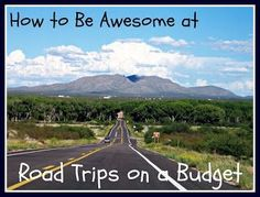 Road trips on a budget, with or without kids!  Tips for saving money on food, drinks, lodging, gas, and more!