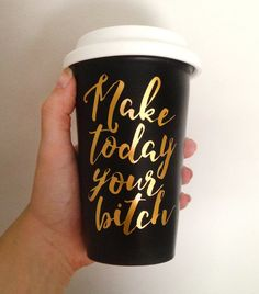 Make today your bitch  Black Travel Mug with Gold by TheMessinger