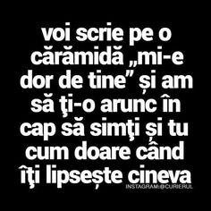 Sa stii ca e o idee buna. Some Quotes, Words Quotes, Funny Love, Really Funny, Motivational Words, Inspirational Quotes, Just You And Me, Cute Texts, True Words