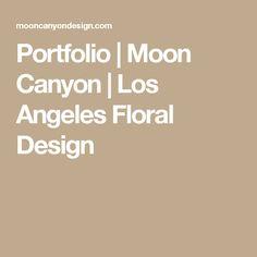 Portfolio | Moon Canyon | Los Angeles Floral Design