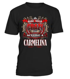 # Shirt CARMELITA   let Hide your Crazy front .  tee CARMELITA - let Hide your Crazy-front Original Design.tee shirt CARMELITA - let Hide your Crazy-front is back . HOW TO ORDER:1. Select the style and color you want:2. Click Reserve it now3. Select size and quantity4. Enter shipping and billing information5. Done! Simple as that!TIPS: Buy 2 or more to save shipping cost!This is printable if you purchase only one piece. so dont worry, you will get yours.