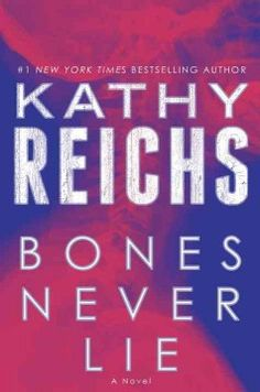 Bones never lie : a novel by Kathy Reichs.  Click the cover image to check out or request the mystery kindle