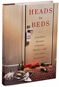 Heads in Beds: A Reckless Memoir of Hotels, Hustles, and So-Called Hospitality (by Jacob Tomsky)  good review in New York Times