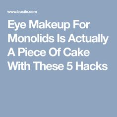 Eye Makeup For Monolids Is Actually A Piece Of Cake With These 5 Hacks