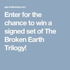 Enter for the chance to win a signed set of The Broken Earth Trilogy!