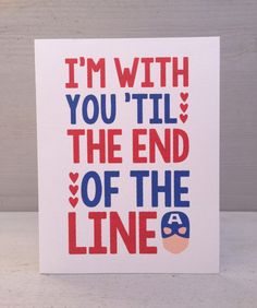 """Captain America """"I'm with you 'til the end of the line"""" by perksofaurora, $3.75"""