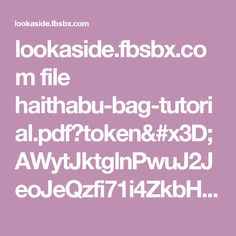 lookaside.fbsbx.com file haithabu-bag-tutorial.pdf?token=AWytJktglnPwuJ2JeoJeQzfi71i4ZkbHbWKCyUOQnSP7pyqaYnz-fsDPDeA_IChbXk4JnaUDJok9NzQZEs-1QRYFL9Uj1HqZjoMh0hCzRH9VJ9W7gnagJunpaelNez3o4eK2v8bmuiAHVLezUHyGmaPv