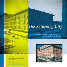 The Returning City: Historic Preservation and Transit in the Age of Civic Renewal, 2003 Federal Transit Administration & National Trust for Historic Preservation.