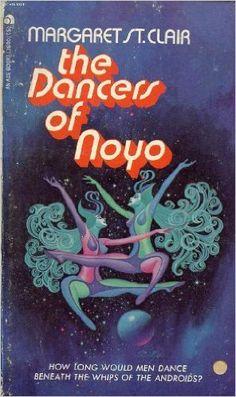 The Dancers of Noyo: Margaret St. Clair: Amazon.com: Books