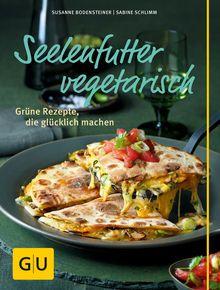 Im GU-Kochbuch Seelenfutter vegetarisch findet ihr über 85 Rezepte, die glücklich und zufrieden machen, und zwar ganz ohne Fleisch und Fisch. ⎜GU http://www.gu.de/buecher/kochbuecher/vegane-vegetarische-kueche/730222-seelenfutter-vegetarisch/