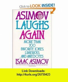 Asimov Laughs Again More Than 700 Jokes, Limericks, and Anecdotes (9780060924485) Isaac Asimov , ISBN-10: 0060924489  , ISBN-13: 978-0060924485 ,  , tutorials , pdf , ebook , torrent , downloads , rapidshare , filesonic , hotfile , megaupload , fileserve
