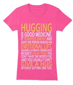 Everyone knows the power of a good hug! Grab one of these 'Hugging is good medicine' t-shirts from Zenith Tees -
