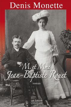 M. et Mme Jean-Baptiste Rouet / Denis Monette. Éditions Logiques (EPUB) (Adulte -- Roman)