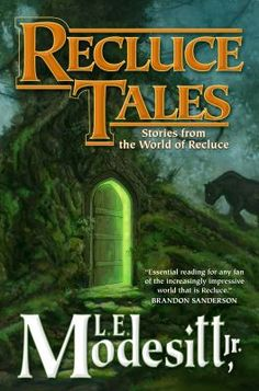 Recluce tales by L. E. Modesitt. Click on the image to place a hold on this item, in the Logan Library catalog.
