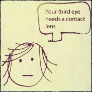 Tu tercer ojo necesita lentes de contacto.