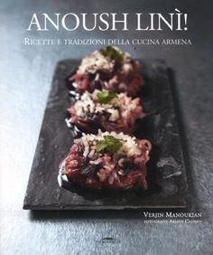 Anoush linì! Ricette e tradizioni della cucina armena
