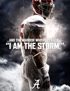 And the warrior whispers back, I am the storm-go BAMA! Alabama College Football, Best Football Team, Football Memes, University Of Alabama, School Football, American Football, Alabama Football Quotes, Football Signs, Football Stuff