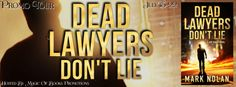 DEAD LAWYERS DONT LIE   by Mark Nolan