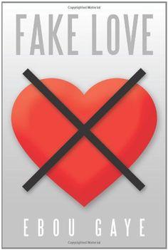 Ebou Gaye (2010). Fake Love. Published by AuthorHouse, United Kingdom.