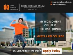 Make your moment the best moment by joining Geeta Institute of Law. Admissions Open! Visit: www.geetalawcollege.in or call-+91-9729970000. #GeetaInstituteOfLaw