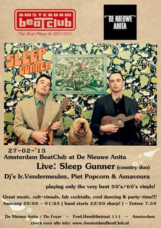 27-02-'15 Amsterdam BeatClub at De Nieuwe Anita  live: Sleep Gunner (country duo)  dj's Ir.Vendermeulen, Piet Popcorn & Asnavoura, playing only the very best 50's/60's sounds!  great music, cult-visuals, fab cocktails, cool dancing & party-time!!!  aanvang 20:00 - 01:40 (band starts 22:00 sharp!) entree E7,50 De Nieuwe Anita/De Foyer Fred.Hendrikstraat 111 - Amsterdam  check voor alle info: www.AmsterdamBeatClub.nl
