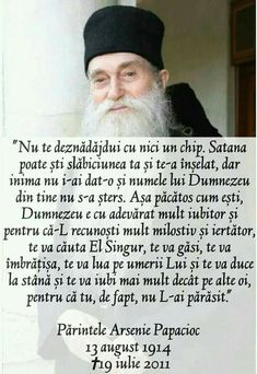 Părintele Arsenie Papacioc: Nu te deznădăjdui cu nici un chip Prayers Of Encouragement, The Holy Mountain, Bless The Lord, Popular Quotes, God Loves You, Faith In God, Spiritual Quotes, Christian Quotes, Funny Texts