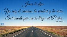 Jesús le dijo: —Yo soy el camino, la verdad y la vida. Solamente por mí se llega al Padre.