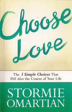 Choose Love – The 3 simple Choices That Will Alter the Course of Your Life By Stormie Omartian (Harvest House Publishers) go to www.newsgirls.co.za to read the review.