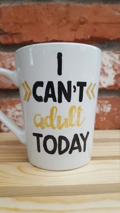 I Cant Adult Today//Coffee Mug//Adult by STITCHandCABOODLE on Etsy