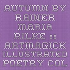 Autumn by Rainer Maria Rilke :: ArtMagick Illustrated Poetry Collection :: artmagick.com