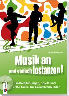 Musik an und einfach lostanzen! Einstiegsübungen, Spiele und erste Tänze für…