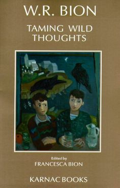 Taming Wild Thoughts: Wilfred R. Bion: 9781855751682: Amazon.com: Books (72 sider)
