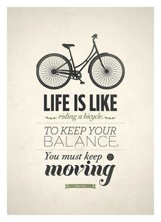 Life is like a bike
