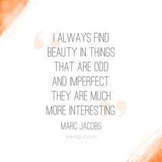 They are much more interesting. #fashion #quote