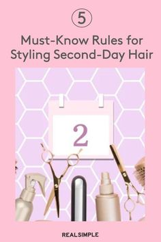 5 Must-Know Rules for Styling Second-Day Hair (Because Who Has Time to Shower Every Day?) | If you're planning to apply heat tools to keep your second-day hair looking fresh, you should follow these hair care tips from stylist Koni Bennett to help keep your hair looking great. #beautytips #realsimple #hair #hairstyle #hairtips #hairstylehacks