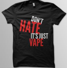 Don't# hate on those using #Ecigs. It's just #VAPE! Just be happy that they have chosen a nice smelling flavor for you to enjoy.
