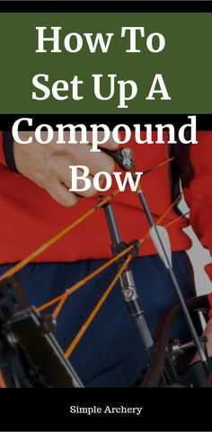 Learn how to set up your compound bow and other bow basics like how to find your draw length.