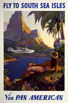 Fly to South Sea Isles via Pan American. A woman reclines on a South Pacific island hillside while watching a Pan American Clipper flying over the water. Vintage Pan Am advertisement, circa 1938.