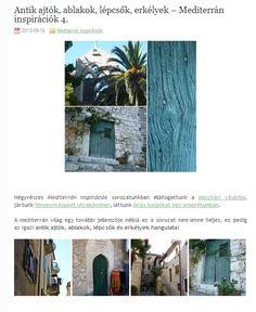 Antik ajtók, ablakok, lépcsők, erkélyek - Mediterrán inspirációk 4. Kattints a linkre a teljes cikkhez >> www.eradekor.hu/mediterran-inspiraciok/antik-ajtok-ablakok-lepcsok-erkelyek/
